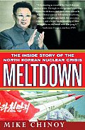 Meltdown The Inside Story of the North Korean Nuclear Crisis