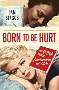 Born to Be Hurt The Untold Story of Imitation of Life