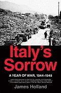 Italys Sorrow A Year Of War 1944 1945