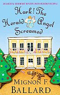 Hark the Herald Angel Screamed An Augusta Goodnight Mystery with Heavenly Recipes