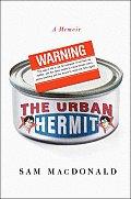 Urban Hermit A Memoir