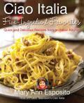 Ciao Italia Five Ingredient Favorites