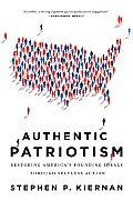 Authentic Patriotism Restoring Americas Founding Ideals Through Progressive Action