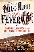Mile High Fever Silver Mining at Comstock Lode