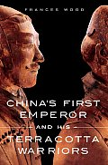Chinas First Emperor & His Terracotta Warriors