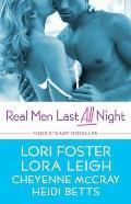 Real Men Last All Night: Four Steamy Novellas