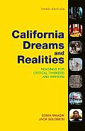California Dreams & Realities Readings for Critical Thinkers & Writers