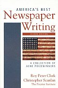 Americas Best Newspaper Writing A Collection of Asne Prizewinners