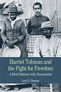 Harriet Tubman & the Underground Railroad A Brief History with Documents