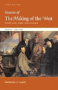 Sources of the Making of the West Peoples & Cultures Volume II Since 1500 3rd edition
