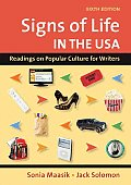 Signs of Life in the USA Readings on Popular Culture for Writers 6th Edition