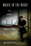 Magic in the Night The Words & Music of Bruce Springsteen
