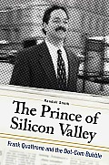 The Prince of Silicon Valley: Frank Quattrone and the Dot-Com Bubble