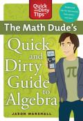 Math Dudes Quick & Dirty Guide to Algebra