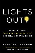 Lights Out Ten Myths About & Real Solutions To Americas Energy Crisis