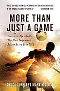 More Than Just A Game Soccer Vs Apartheid The Most Important Soccer Story Ever Told