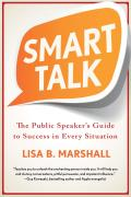 Smart Talk The Public Speakers Guide to Success in Every Situation