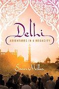 Delhi Adventures in a Megacity