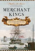 Merchant Kings When Companies Ruled the World 1600 1900