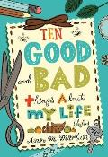 Ten Good & Bad Things about My Life So Far