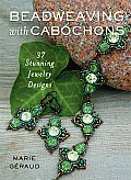 Beadweaving with Cabochons 37 Stunning Jewelry Designs