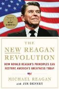 New Reagan Revolution How Ronald Reagans Principles Can Restore Americas Greatness