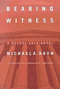 Bearing Witness A Rachel Gold Novel