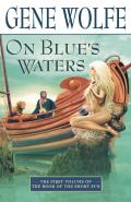 On Blues Waters The Book of the Short Sun 01