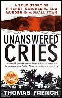 Unanswered Cries A True Story of Friends Neighbors & Murder in a Small Town