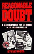 Reasonable Doubt A True Story of Lust & Murder in the American Heartland