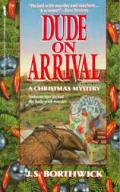 Dude On Arrival A Christmas Mystery