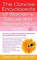 Concise Encyclopedia of Womens Sexual & Reproductive Health