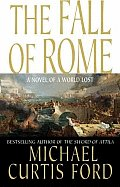 Fall Of Rome A Novel Of A World Lost