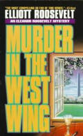 Murder In The West Wing An Eleanor Roose