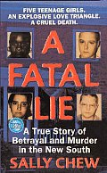 Fatal Lie A True Story of Betrayal & Murder in the New South