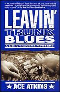 Leavin Trunk Blues A Nick Travers Mystery