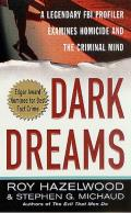 Dark Dreams A Legendary FBI Profiler Examines Homicide & the Criminal Mind