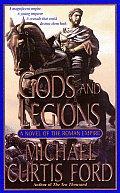 Gods & Legions A Novel of the Roman Empire