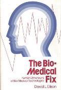 The Bio-Medical Fix: Human Dimensions of Bio-Medical Technologies