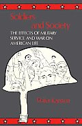 Soldiers and Society: The Effects of Military Service and War on American Life