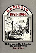 R.G. Dun & Co., 1841-1900: The Development of Credit Reporting in the Nineteenth Century