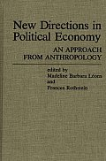 New Directions in Political Economy: An Approach from Anthropology