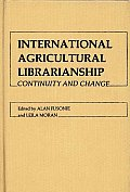 International Agricultural Librarianship: Continuity and Change