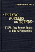 Fellow Workers and Friends: I.W.W. Free-Speech Fights as Told by Participants