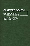 Olmsted South: Old South Critic / New South Planner