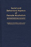Social and Behavioral Aspects of Female Alcoholism: An Annotated Bibliography
