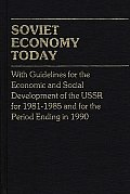 Soviet Economy Today: With Guidelines for the Economic and Social Development of the U.S.S.R. for 1981-85 and for the Period Ending in 1990