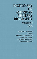 Dictionary of American Military Biography [3 Volumes]