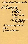 Margaret Fuller's Woman in the Nineteenth Century: A Literary Study of Form and Content, of Sources and Influence