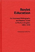 Soviet Education: An Annotated Bibliography and Readers' Guide to Works in English, 1893-1978